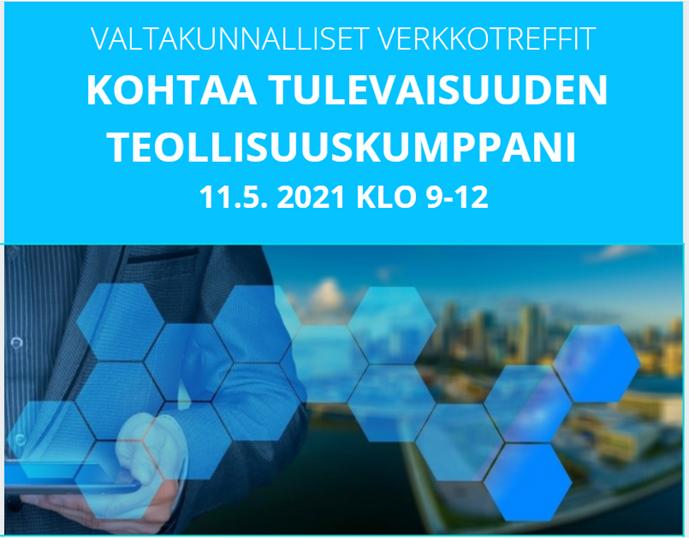 Valtakunnalliset virtuaaliset KOHTAA TULEVAISUUDEN TEOLLISUUSKUMPPANI -yritystreffit 11.5 klo 9–12